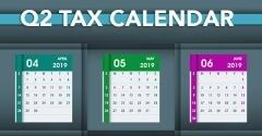 For Small Businesses: Key Deadlines on the 2019 Q2 Tax Calendar